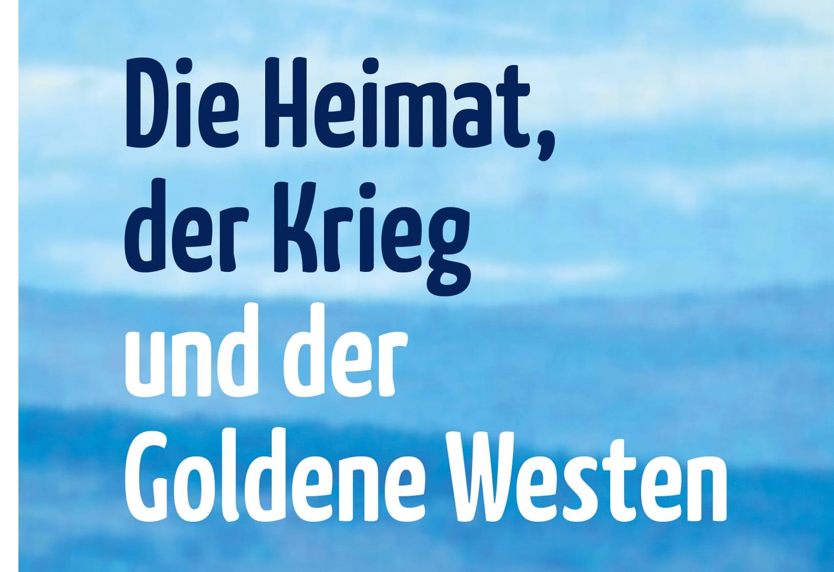 buch-die-heimat-der-krieg-u-der-goldene-westen-isbn-9783943007213-72dpi-gross